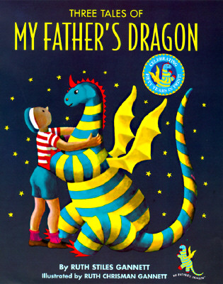 Three Tales of My Father's Dragon By Gannett, Ruth Stiles/ Gannett, Ruth Stiles (ILT)
