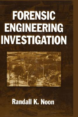 Forensic Engineering Investigation By Noon, Randall K.